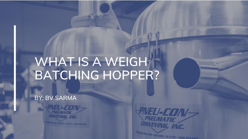 what is a weigh batching hopper